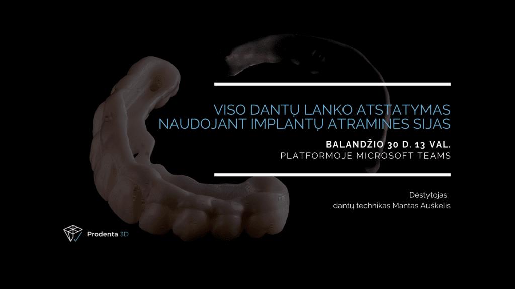 """Prodenta3D organizuoja nuotolinius kursus """"Viso dantų lanko atstatymas naudojant implantų atramines sijas"""""""